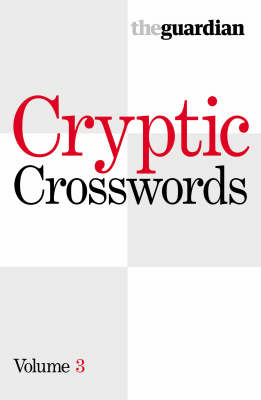 """""""Guardian"""" Cryptic Crosswords: v. 3"""