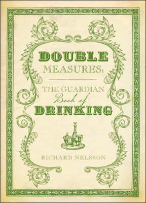 "Double Measures: The ""Guardian"" Book of Drinking"