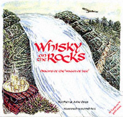 Whisky on the Rocks: Origins of the Water of Life