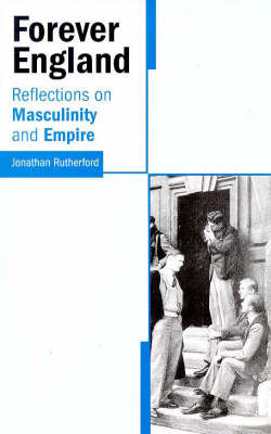 Forever England: Reflections on Race, Masculinity and Empire