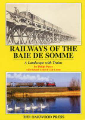 Railways of the Baie de Somme: A Landscape with Trains