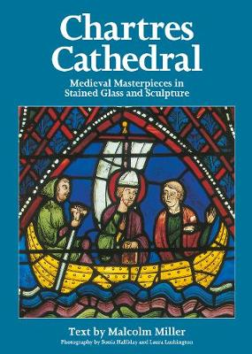 Chartres Cathedral Stained Glass - English: Medieval Masterpieces in Stained Glass and Sculpture