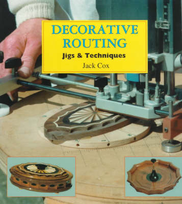 Decorative Routing: Jigs and Techniques