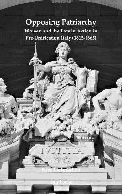 Opposing Patriarchy: Women and the Law in Action in Pre-Unification Italy (1815-1865)