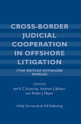 Cross-Border Judicial Cooperation in Offshore Litigation: (The British Offshore World)