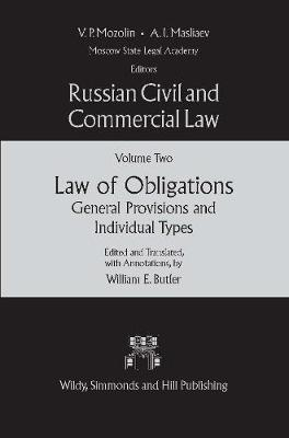 Russian Civil & Commercial Law: Volume Two: Russian Civil and Commercial Law (Volume Two) Law of Obligations: General Provisions and Individual Types