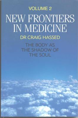 New Frontiers in Medicine: The Body as the Shadow of the Soul
