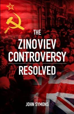 The Zinoviev Controversy Resolved