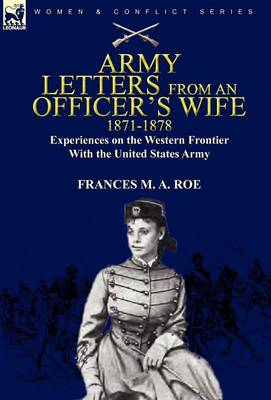 Army Letters from an Officer's Wife, 1871-1888: Experiences on the Western Frontier with the United States Army
