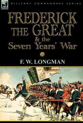 Frederick the Great & the Seven Years' War