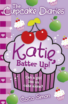 The Cupcake Diaries: Katie, Batter Up!