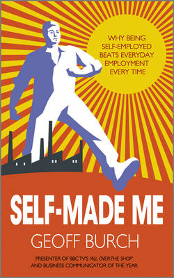 Self Made Me: Why Being Self-Employed beats Everyday Employment