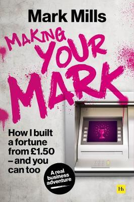 Making Your Mark: How I built a fortune from GBP1.50 and you can too