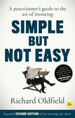 Simple But Not Easy, 2nd edition: A practitioner's guide to the art of investing (Expanded second edition of the investing cult classic)