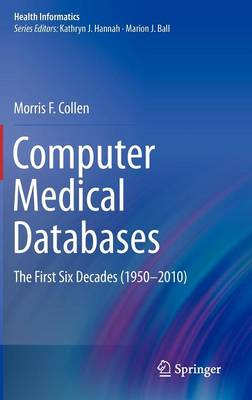 Computer Medical Databases: The First Six Decades (1950-2010)