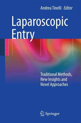 Laparoscopic Entry: Traditional Methods, New Insights and Novel Approaches
