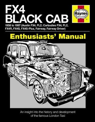 Fx4 Black Cab Manual: An insight into the history and development of the famous London Taxi