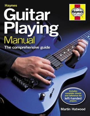 Guitar Playing Manual: The comprehensive guide