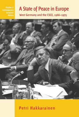 A State of Peace in Europe: West Germany and the CSCE, 1966-1975