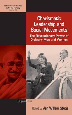 Charismatic Leadership and Social Movements: The Revolutionary Power of Ordinary Men and Women