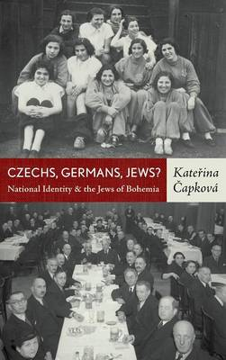 Czechs, Germans, Jews?: National Identity of the Jews of Bohemia