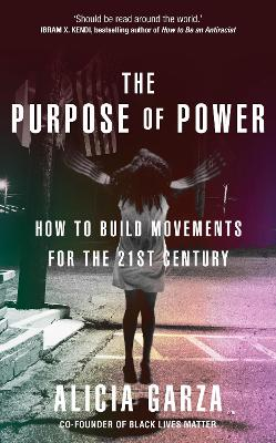 The Purpose of Power: How to Build Movements for the 21st Century