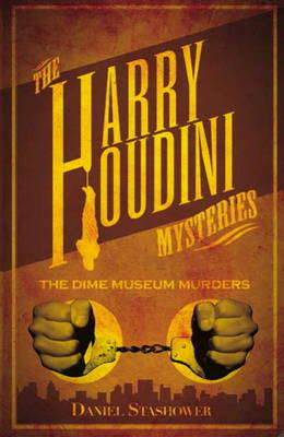 Harry Houdini Mystery The Dime Museum Murder