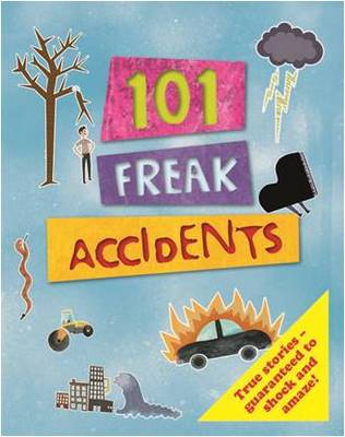 101 Freaky Accidents