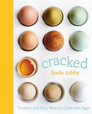 Cracked: Creative and Easy Ways to Cook with Eggs
