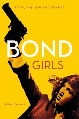 Bond Girls: Body, Fashion and Gender