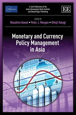 Monetary and Currency Policy Management in Asia