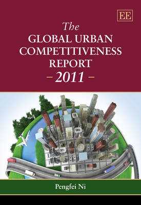 The Global Urban Competitiveness Report - 2011
