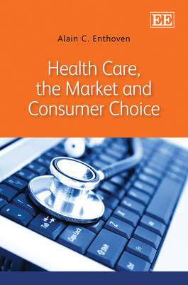 Health Care, the Market and Consumer Choice