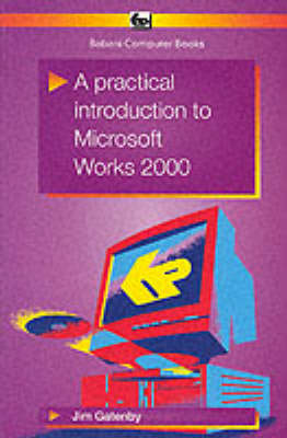 A Practical Introduction to Microsoft Works 2000