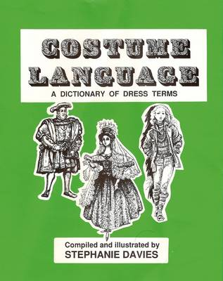 Costume Language: A Dictionary of Dress Terms