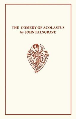 John Palsgrave: Comedy Acolast