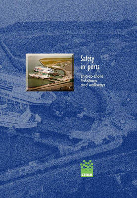 Safety in Ports - Ship-to-Shore Linkspans and Walkways: A Guide to Procurement, Operation and Maintenance
