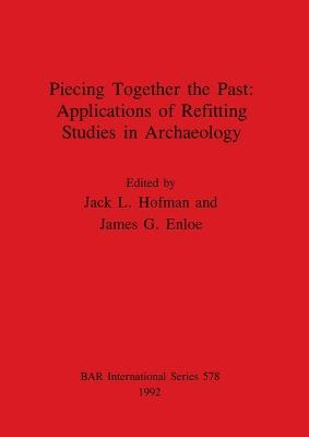 Piecing Together the Past: Applications of Refitting Studies in Archaeology