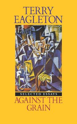 Against the Grain: Selected Essays