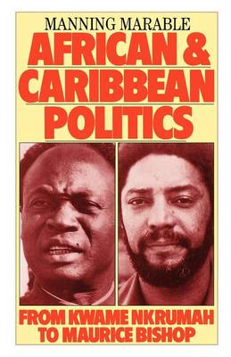 African and Caribbean Politics: From Kwame Nkrumah to Maurice Bishop
