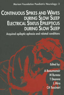 Continuous Spikes & Waves During Slow Sleep Electrical Status Epilepticus During Slow Sleep: Acquired Epileptic Aphasia & Related Conditions