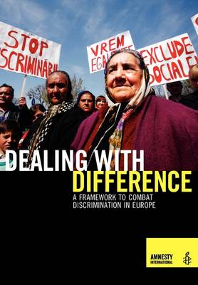 Dealing with Difference - A Framework to Combat Discrimination in Europe