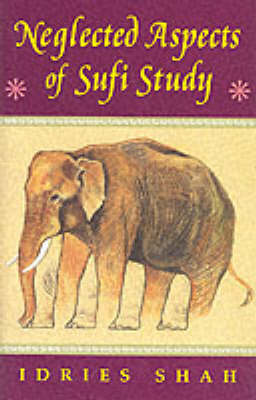 Neglected Aspects of Sufi Study: Beginning to Begin