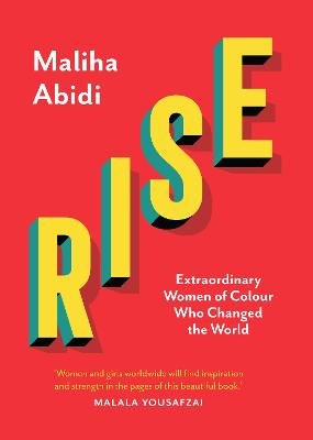 Rise: Extraordinary Women of Colour who Changed the World