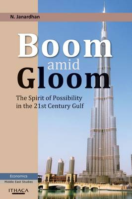 Boom Amid Gloom: The Spirit of Possibility in the 21st Century Gulf