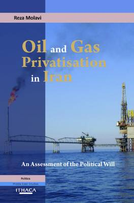 Oil and Gas Privatization in Iran: an Assessment of the Political Will