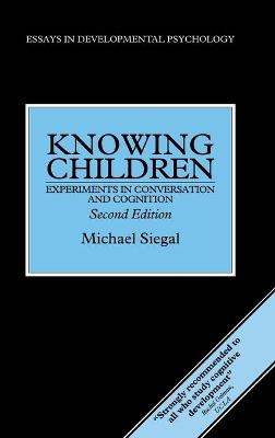 Knowing Children: Experiments in Conversation and Cognition