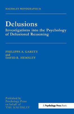 Delusions: Investigations Into The Psychology Of Delusional Reasoning