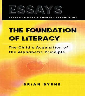The Foundation of Literacy: The Child's Acquisition of the Alphabetic Principle