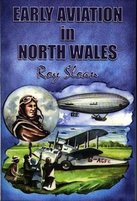 Early Aviation in North Wales